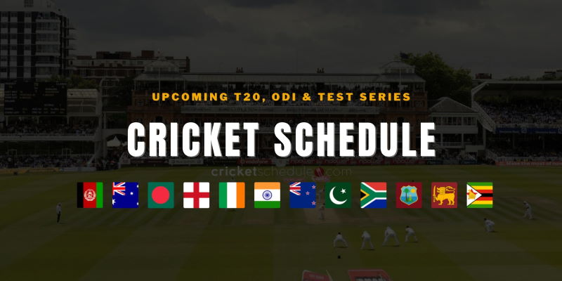 Cricket Schedule 2021 - Full List
